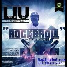 LIU - Rock N Roll - ft Excerpts 4rm Tuface Idibia, D